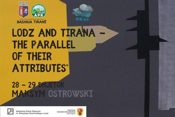 'Lodz dhe Tirana' ekspozitë te Reja, Ekpozita ne Tirane, Evente ne Tirane, Aktivitete kulturore ne Tirane, Evente ne Dhjetor ne Tirane, Vizito Tiranen