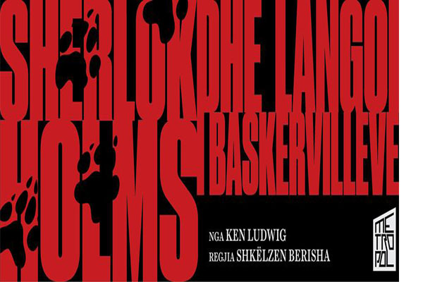 Sherlock Holmes and the hound of the Baskervilles, theater shows in Tirana, events in Tirana